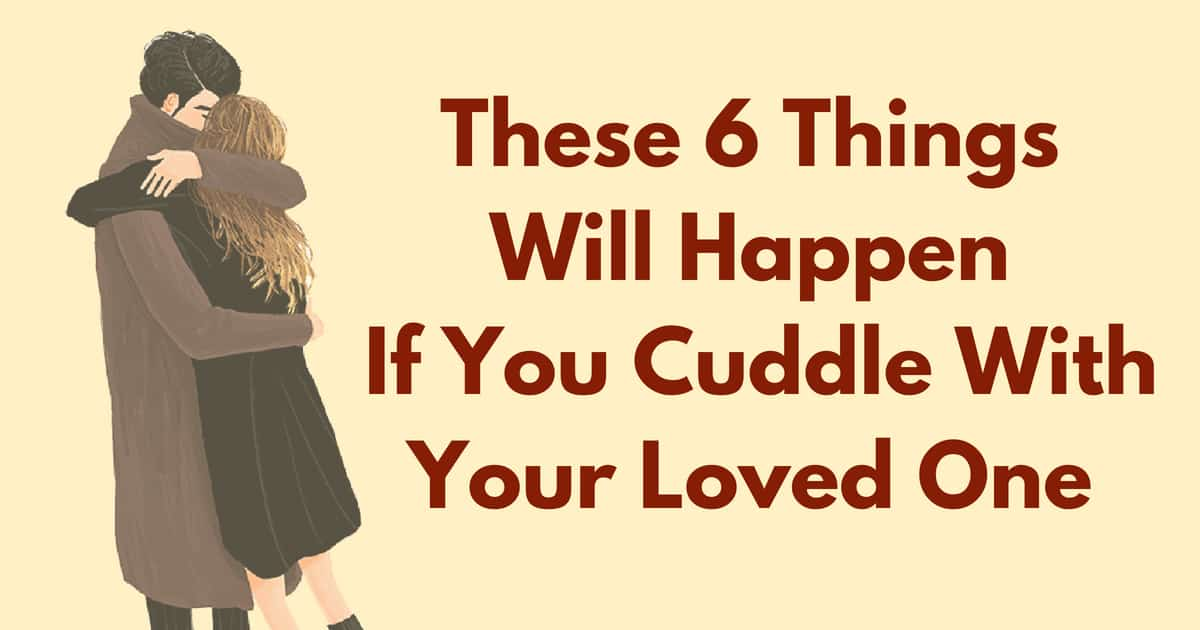 Can I Cuddle With You: 6 Scientific Reasons Why Women Need More Cuddling