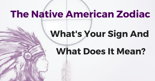 The Native American Zodiac Whats Your Sign And What Does It Mean