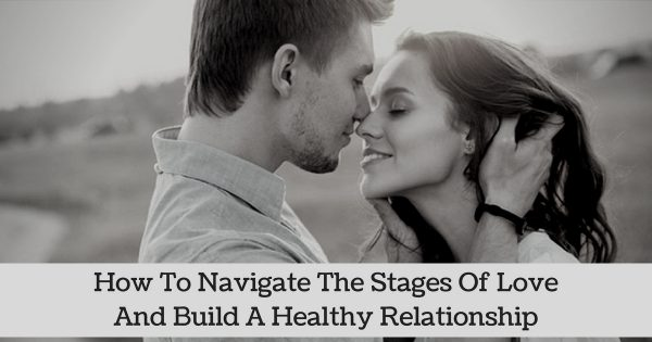 Stages of healthy dating
