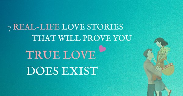 7 Real Life Stories That Will Prove You True Love Does Exist