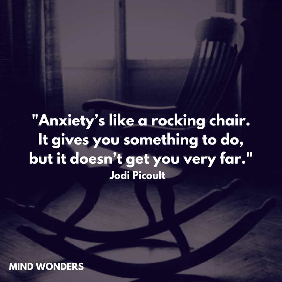 Anxiety Is Like A Rocking Chair Mind Wonders