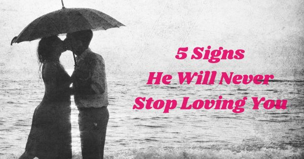 signs he never loved you